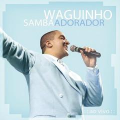 Samba Adorador (Ao Vivo) - Waguinho