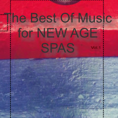 The Best of Music for New Age Spas Vol.1 - Various Artists