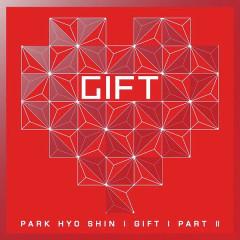 Gift (Part.2) - Park Hyo Shin