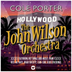 Cole Porter in Hollywood - The John Wilson Orchestra, John Wilson, Anna Jane Casey, Kim Criswell, Matthew Ford