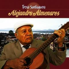 Trova Santiaguera (Remasterizado) - Alejandro Almenares