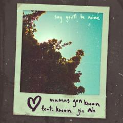 Say You'll Be Mine (feat. Kwon Jin Ah) - Mamas Gun, Kwon Jin Ah