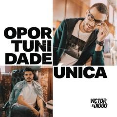 Oportunidade Única (Single) - Victor & Diogo