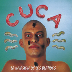 La Invasion De Los Blatidos - Cuca