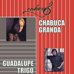 Enlace Chabuca Granda - Guadalupe Trigo - Chabuca Granda, Guadalupe Trigo