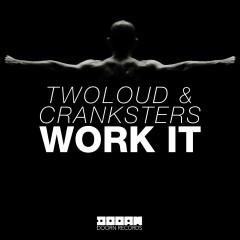 Work It - Twoloud, Cranksters