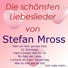 Die schönsten Liebeslieder von Stefan Mross - Stefan Mross
