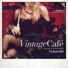 Vintage Café - Lounge & Jazz Blends (Special Selection), Pt. 10 - Various Artists
