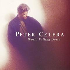 World Falling Down - Peter Cetera