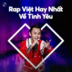 Rap Việt Hay Nhất Về Tình Yêu - Binz, Karik, Đạt G, Wowy