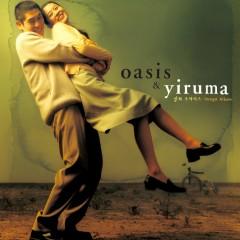 Oasis & Yiruma (The Original & the Very First Recording) - Yiruma