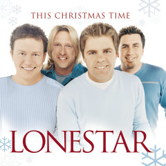 This Christmas Time (Deluxe Version) - Lonestar