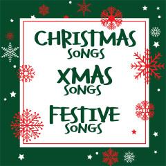 Christmas Songs Xmas Songs Festive Songs - Various Artists