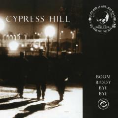Boom Biddy Bye Bye - Cypress Hill