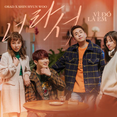 Vì Đó Là Em (Single) - OSAD, Shin Hyun Woo