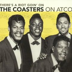 There's A Riot Goin' On: The Coasters On Atco - The Coasters