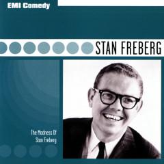 EMI Comedy Classics - The Madness Of Stan Freberg - Stan Freberg