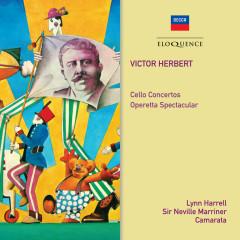 Herbert: Cello Concertos; Operetta Spectacular - Sir Neville Marriner, Academy of St. Martin in the Fields, Lynn Harrell, Kingsway Symphony Orchestra, Camarata