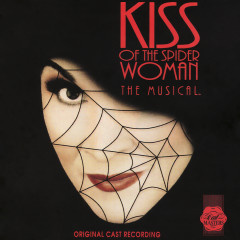 Kiss of the Spider Woman (Original Cast Recording) - John Kander, Fred Ebb