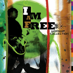I Am Free Worship Collection - Various Artists