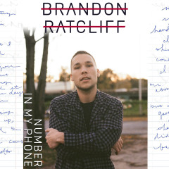Number in My Phone - Brandon Ratcliff