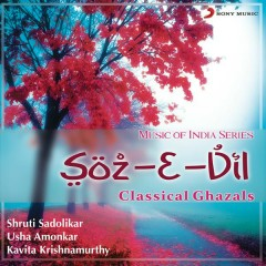 Soz-E-Dil - Shruti Sadolikar, Kavita Krishnamurthy, Usha Amonkar
