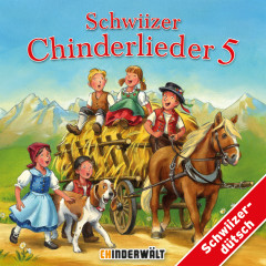 Schwiizer Chinderlieder 5 - Kinder Schweizerdeutsch