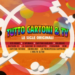 Tutto Cartoni & TV (Le Sigle Originali) - Various Artists