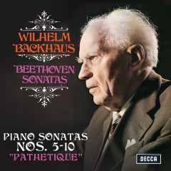 "Beethoven: Piano Sonatas Nos. 5, 6, 7, 8 ""Pathetique"", 9 & 10 (Stereo Version) - Wilhelm Backhaus"