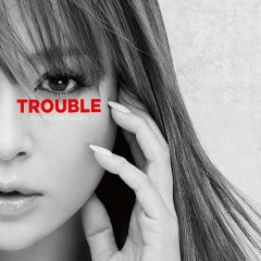 TROUBLE - EP - Ayumi Hamasaki