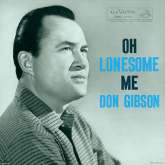 Oh Lonesome Me - Don Gibson
