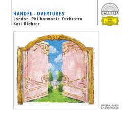 Handel: Overtures - Hedwig Bilgram, London Philharmonic Orchestra, Münchener Bach-Orchester, Karl Richter