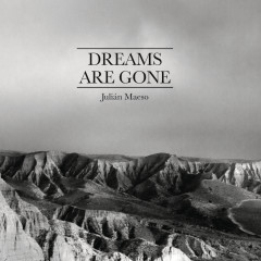 Dreams Are Gone. - Julian Maeso