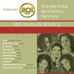 RCA 100 Anõs de Música - Segunda Parte (Grandes Exitos de la Música Ranchera, Vol. 1) - Various Artists
