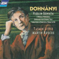 Dohnanyi: Violin Sonata, Op.21; Ruralia Hungarica, Op.32c; Serenade, Op.10 - Tasmin Little, Martin Roscoe