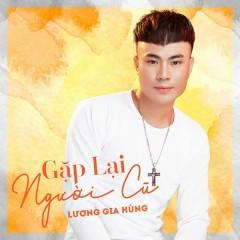 Gặp Lại Người Cũ (EP) - Lương Gia Hùng