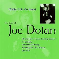 Make Me an Island: The Best of Joe Dolan - Joe Dolan