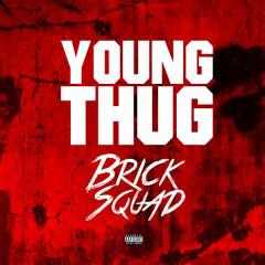 Brick Sqaud - Young Thug