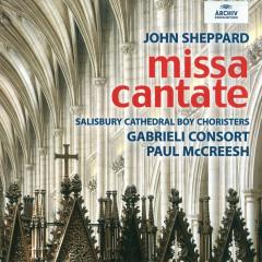 John Sheppard: Missa Cantate - Salisbury Cathedral Choir, Gabrieli Consort, Paul McCreesh