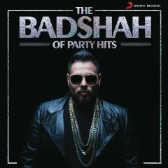 The Badshah of Party Hits - Badshah
