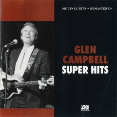 Super Hits - Glen Campbell