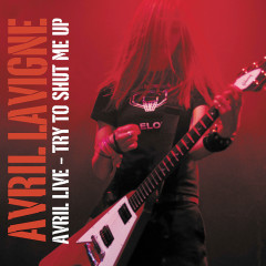 Avril Live: Try To Shut Me Up - Avril Lavigne