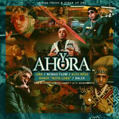 Y Ahora (feat. Alex Rose, Nengo Flow, Randy Nota Loka & Dalex)