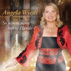 So nimm denn meine Hände - Angela Wiedl