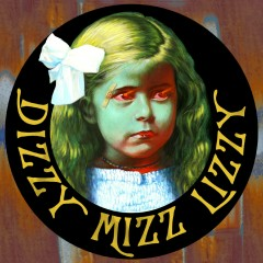 Dizzy Mizz Lizzy [Re-mastered] - Dizzy Mizz Lizzy