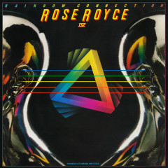 Rose Royce IV: Rainbow Connection - Rose Royce