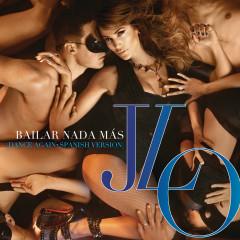 Bailar Nada Más (Dance Again - Spanish Version)