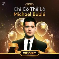 Chỉ Có Thể Là Michael Bublé - Michael Bublé