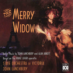 The Merry Widow – Ballet Music by John Lanchbery and Alan Abbott Based on the Franz Lehár Operetta - State Orchestra Of Victoria, John Lanchbery
