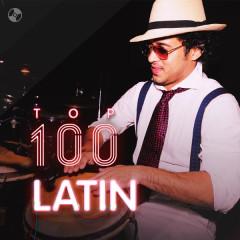 Top 100 Nhạc Latin Âu Mỹ Hay Nhất